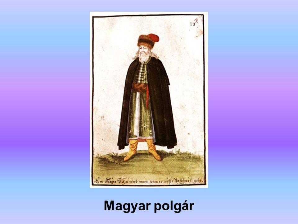 Magyar polgár A forrás: Erdély története (főszerkesztő: Köpeczi Béla)