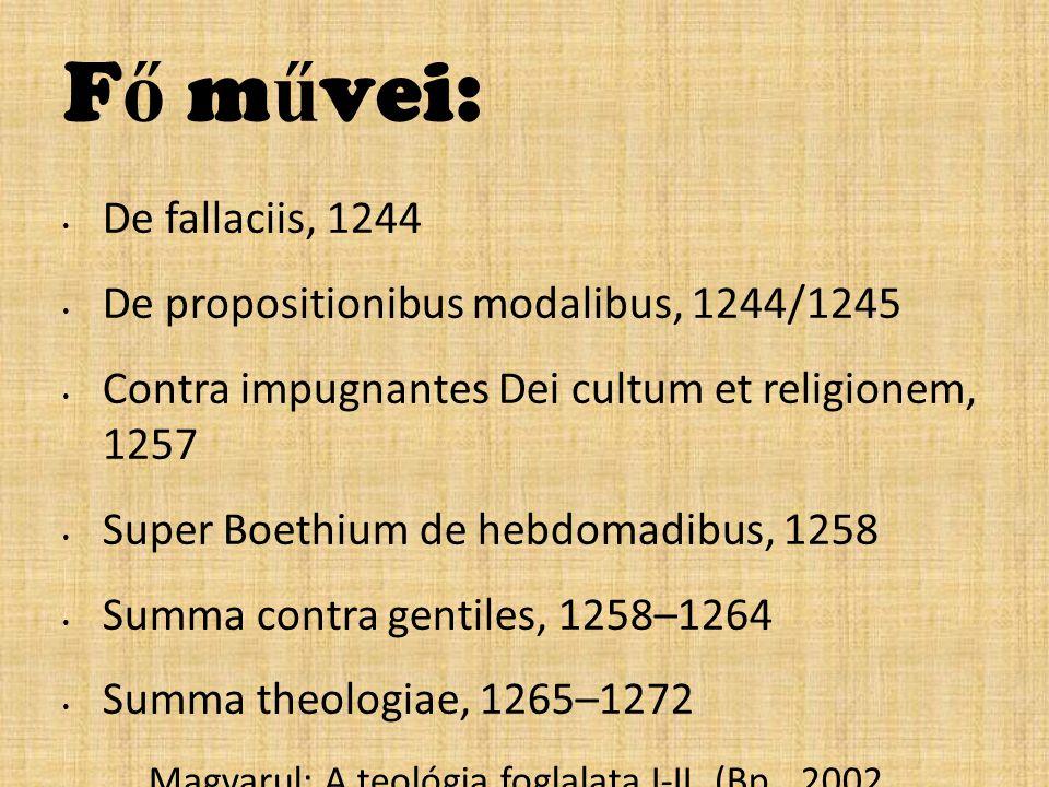 Fő művei: De fallaciis, 1244 De propositionibus modalibus, 1244/1245