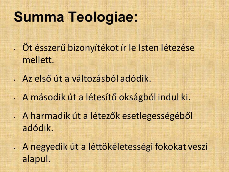 Summa Teologiae: Öt ésszerű bizonyítékot ír le Isten létezése mellett.