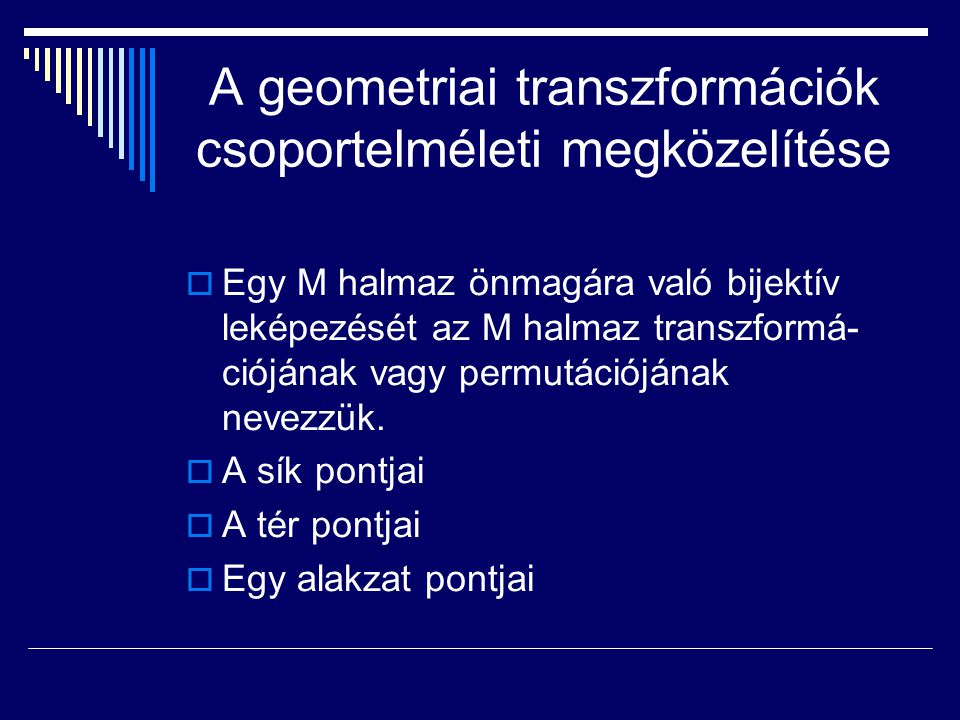 A geometriai transzformációk csoportelméleti megközelítése