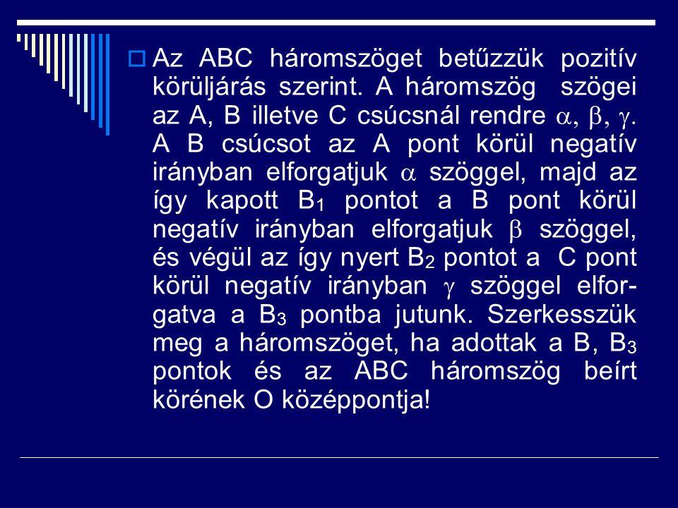 Az ABC háromszöget betűzzük pozitív körüljárás szerint