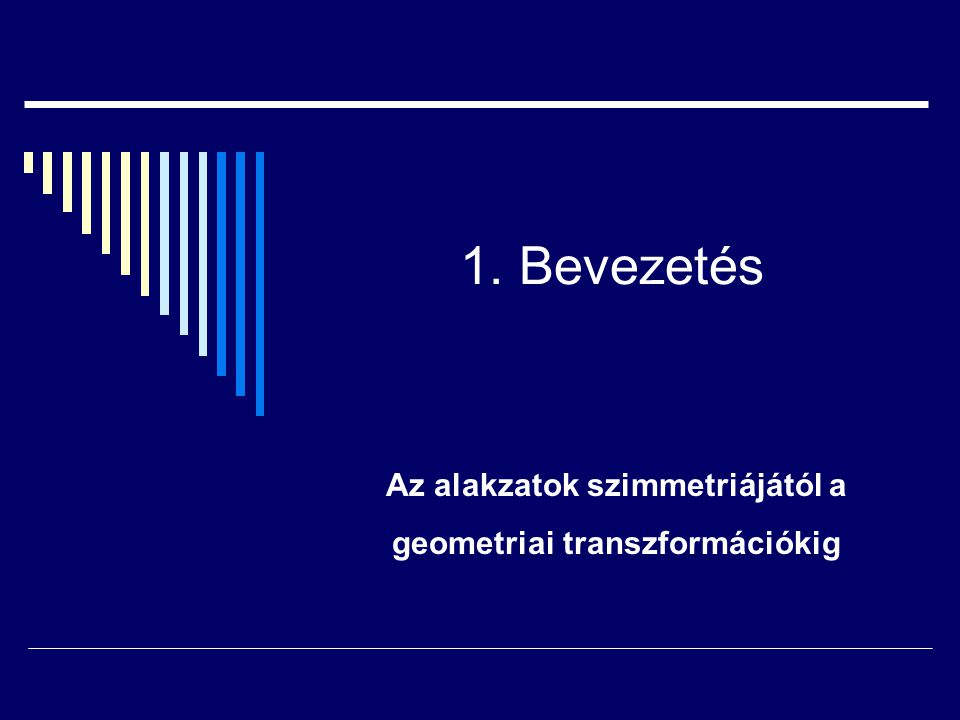Az alakzatok szimmetriájától a geometriai transzformációkig