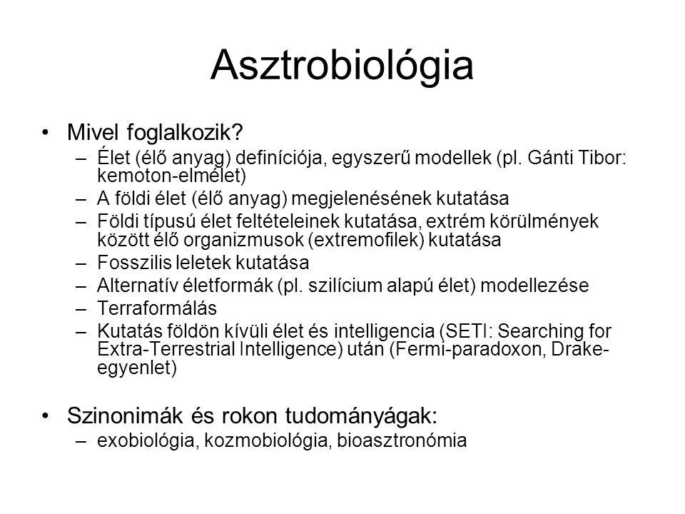 Asztrobiológia Mivel foglalkozik Szinonimák és rokon tudományágak: