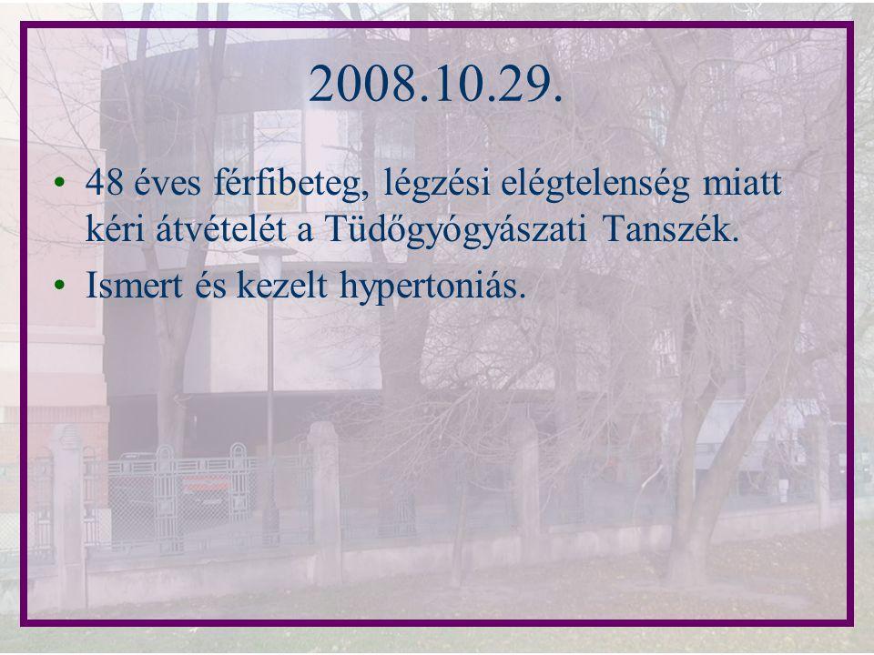 2008.10.29. 48 éves férfibeteg, légzési elégtelenség miatt kéri átvételét a Tüdőgyógyászati Tanszék.