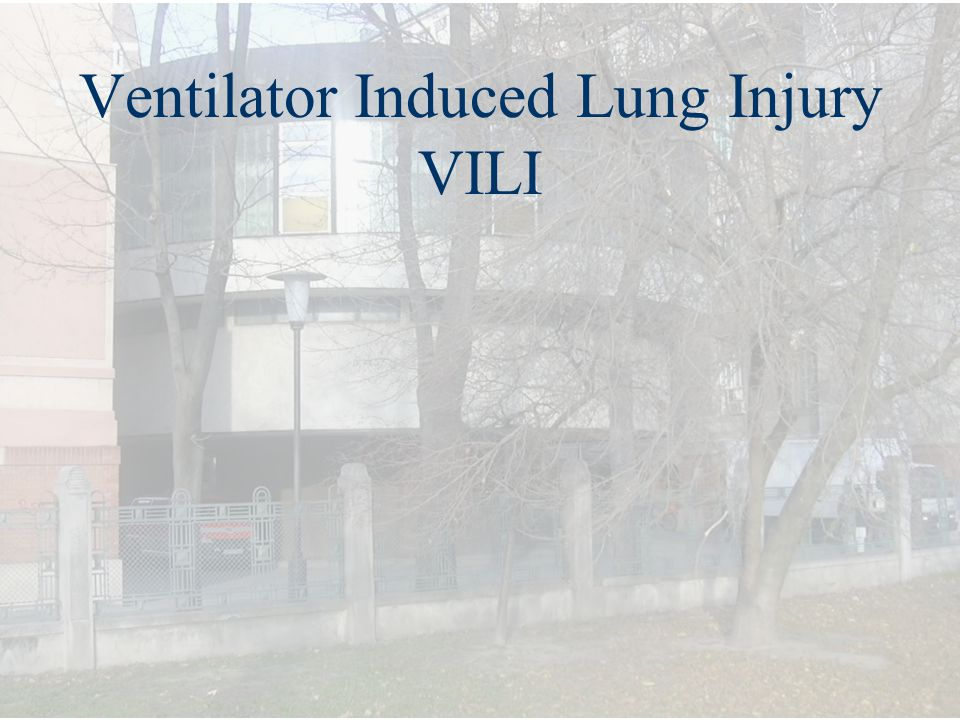 Ventilator Induced Lung Injury VILI
