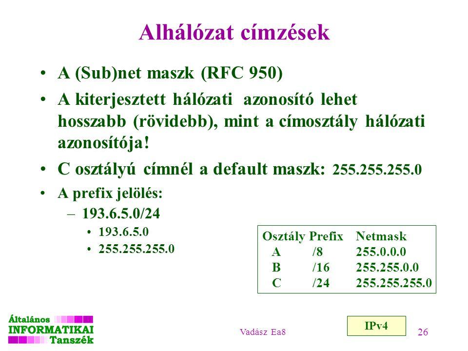 Alhálózat címzések A (Sub)net maszk (RFC 950)