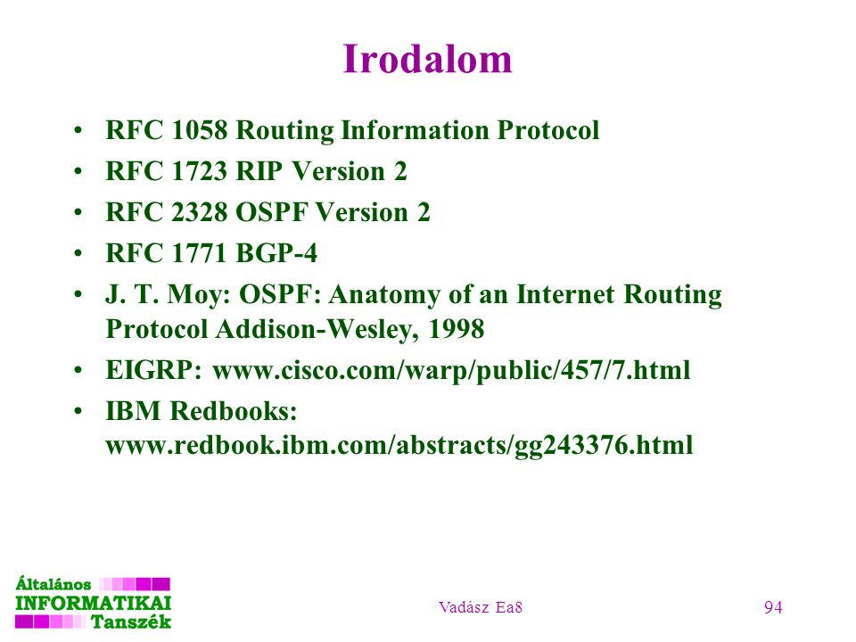 Irodalom RFC 1058 Routing Information Protocol RFC 1723 RIP Version 2