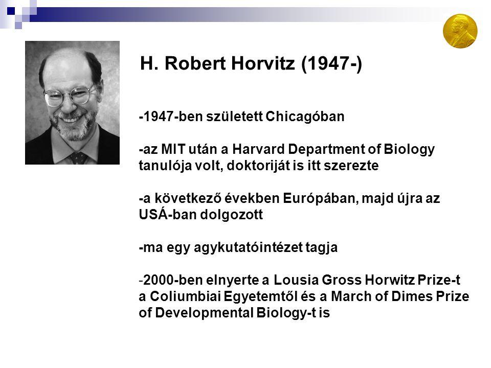 H. Robert Horvitz (1947-) -1947-ben született Chicagóban