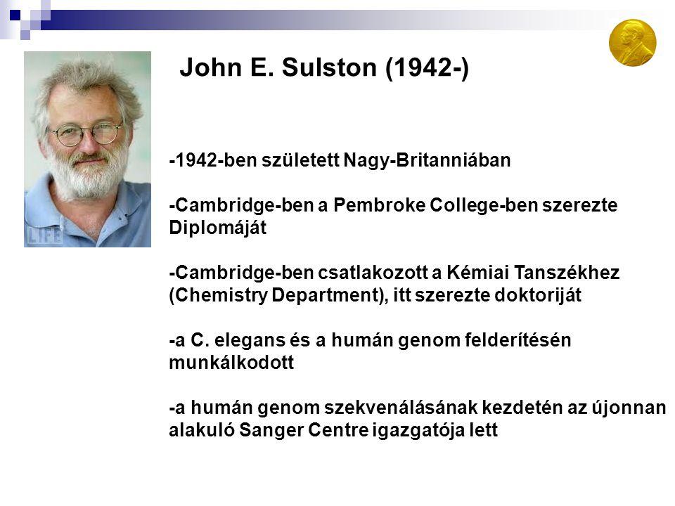 John E. Sulston (1942-) -1942-ben született Nagy-Britanniában