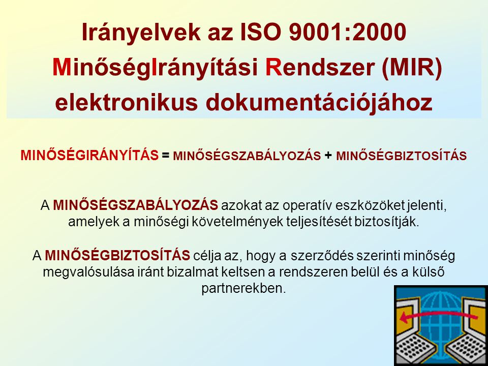 MinőségIrányítási Rendszer (MIR) elektronikus dokumentációjához