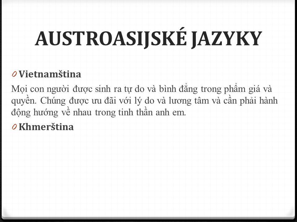 AUSTROASIJSKÉ JAZYKY Vietnamština Khmerština