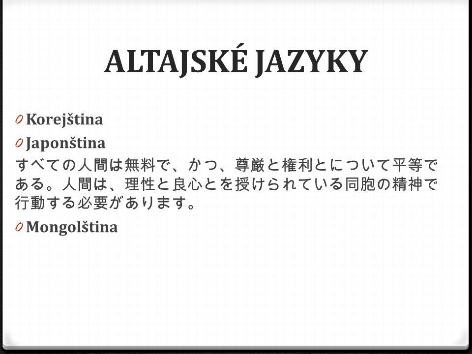 ALTAJSKÉ JAZYKY Korejština Japonština Mongolština
