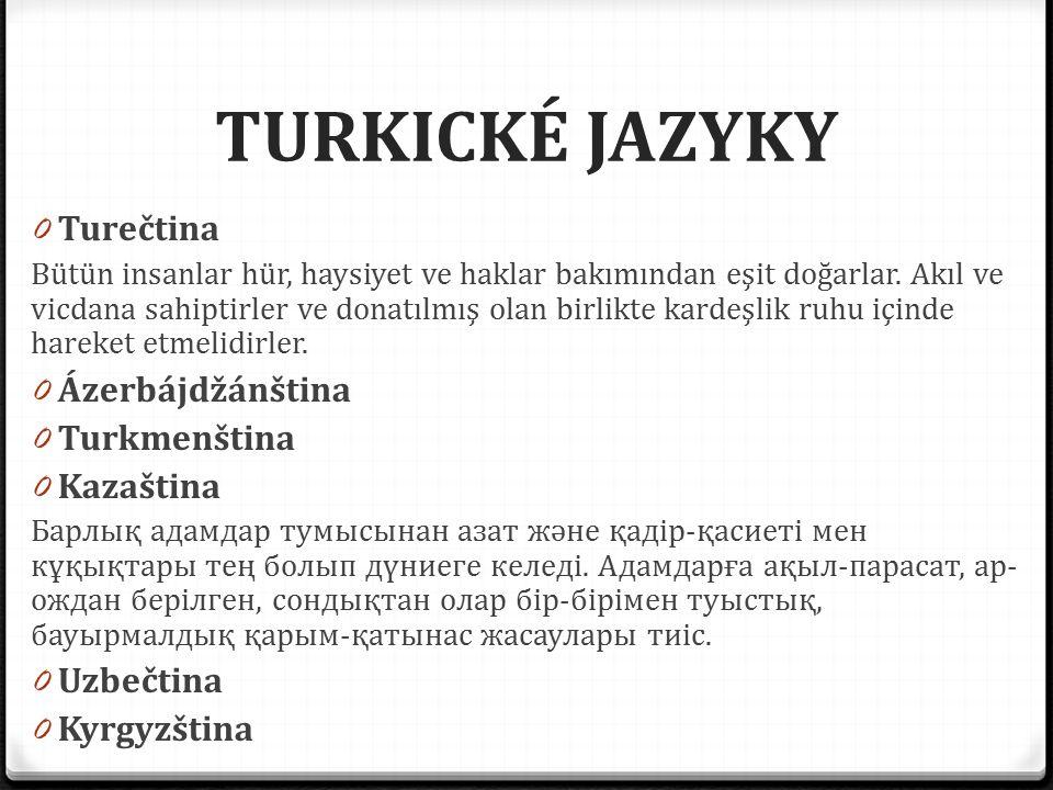 TURKICKÉ JAZYKY Turečtina Ázerbájdžánština Turkmenština Kazaština