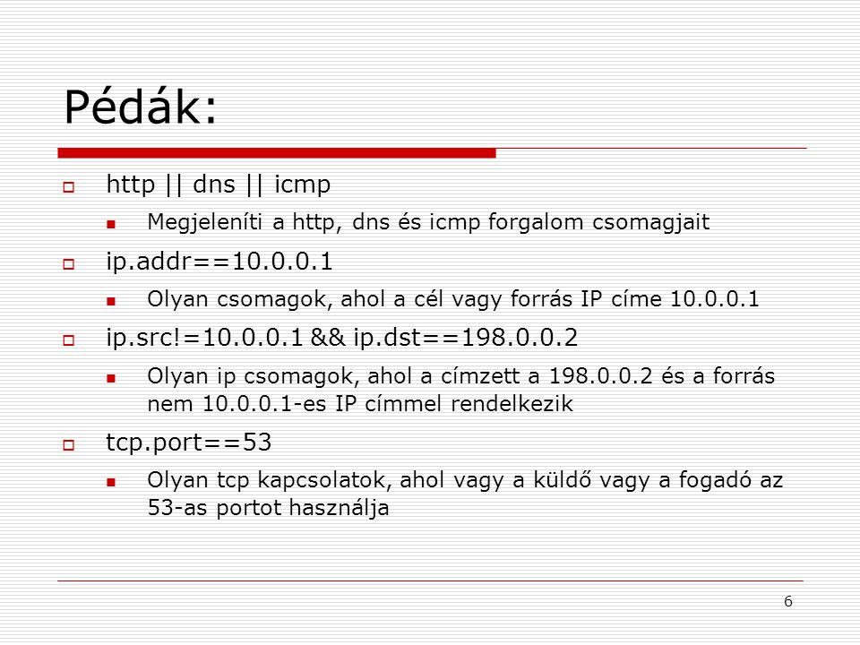 Pédák: http || dns || icmp ip.addr==10.0.0.1