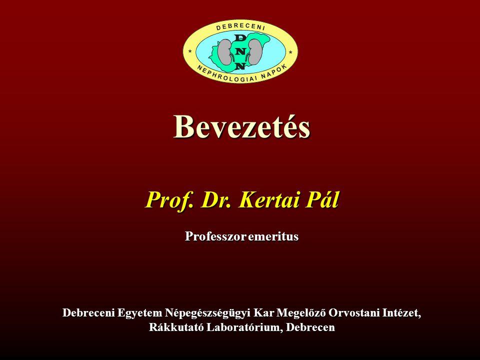 Bevezetés Prof. Dr. Kertai Pál Professzor emeritus
