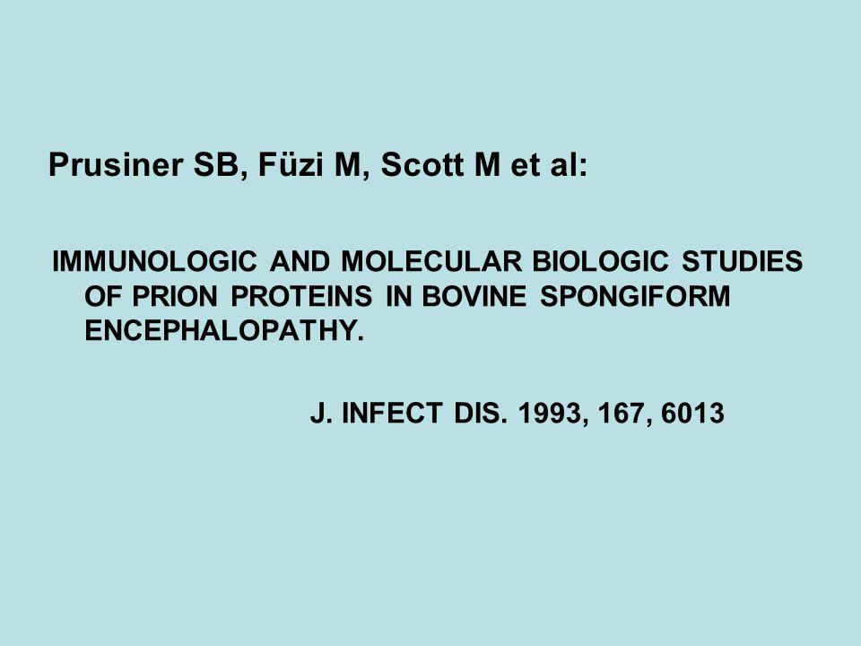 Prusiner SB, Füzi M, Scott M et al: