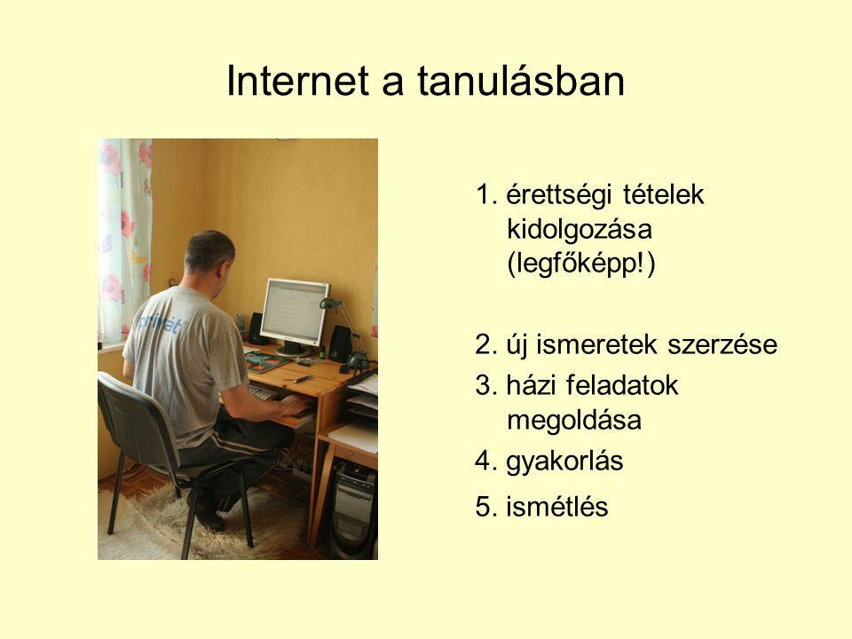 Internet a tanulásban 1. érettségi tételek kidolgozása (legfőképp!)