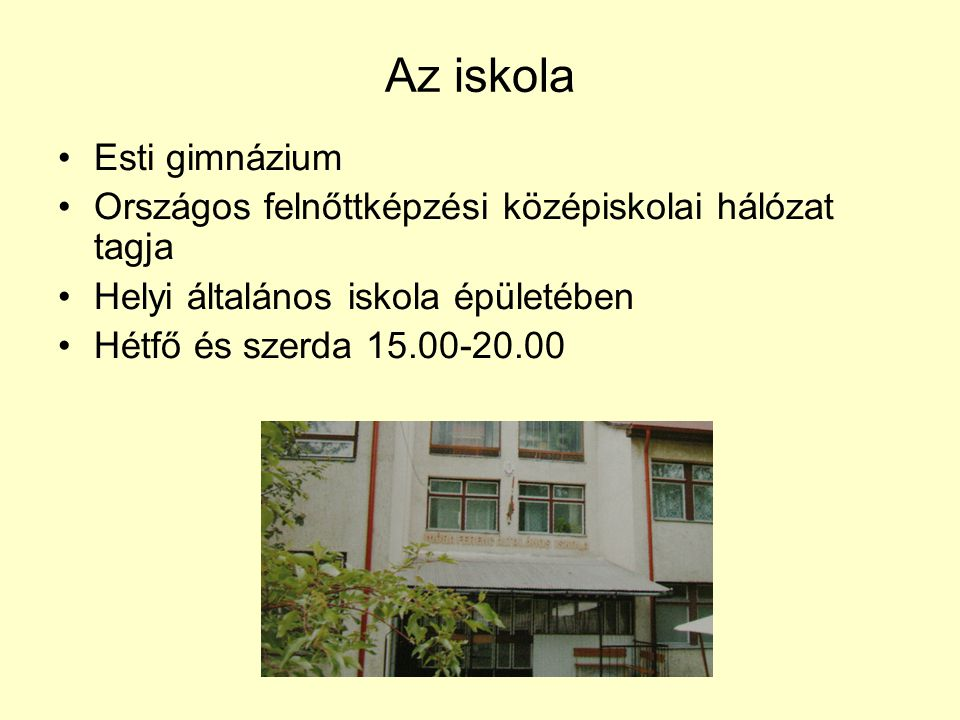 Az iskola Esti gimnázium