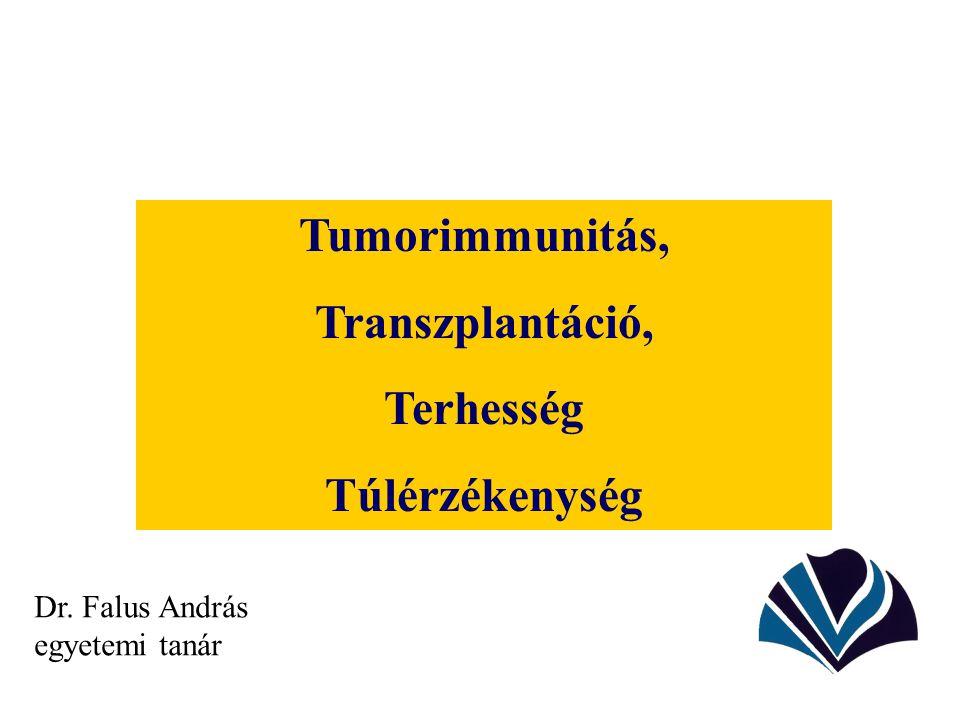 Tumorimmunitás, Transzplantáció, Terhesség Túlérzékenység