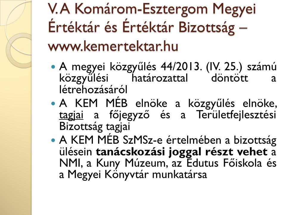 V. A Komárom-Esztergom Megyei Értéktár és Értéktár Bizottság – www