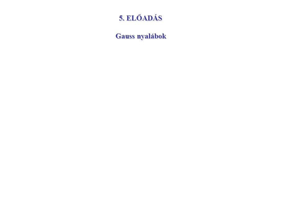 5. ELŐADÁS Gauss nyalábok
