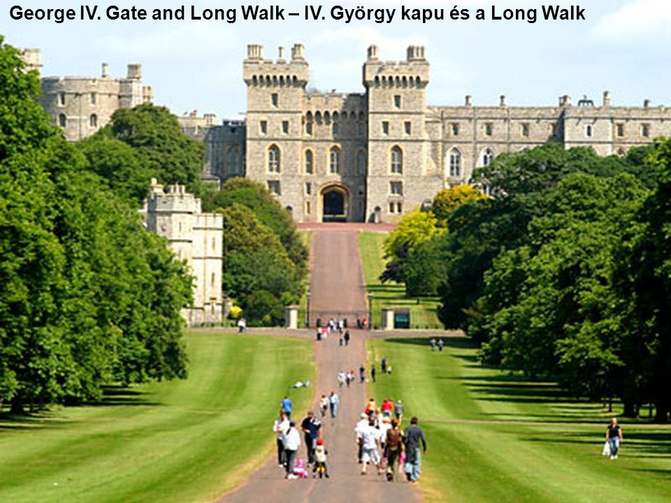 George IV. Gate and Long Walk – IV. György kapu és a Long Walk
