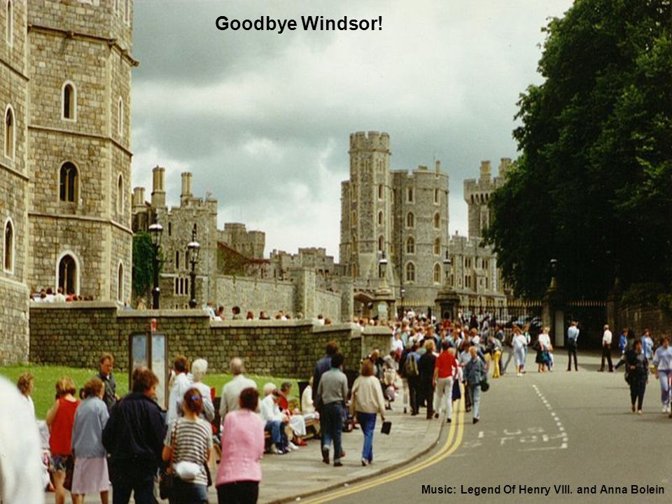 Goodbye Windsor! Music: Legend Of Henry VIII. and Anna Bolein