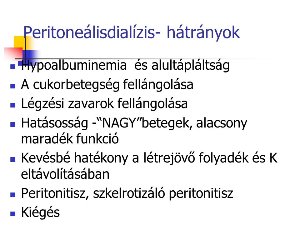 Peritoneálisdialízis- hátrányok