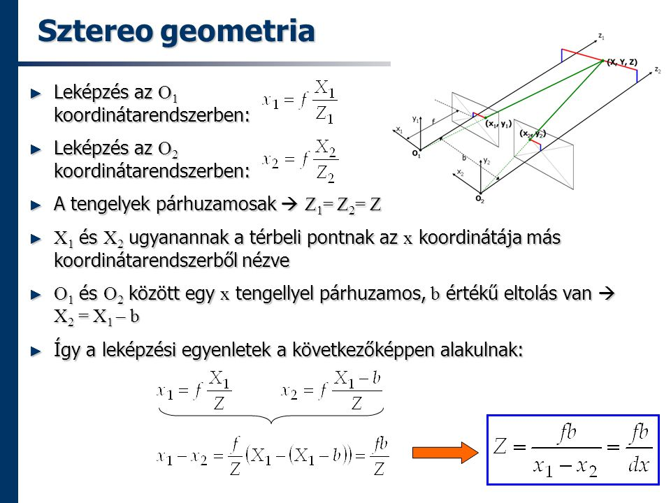 Sztereo geometria Leképzés az O1 koordinátarendszerben: