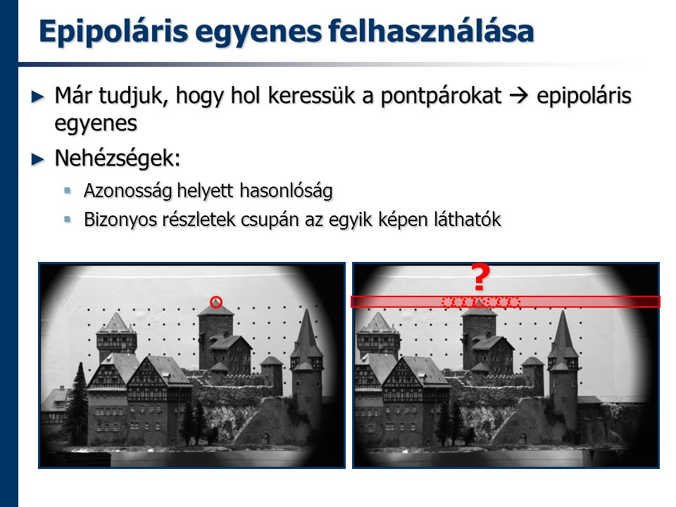 Epipoláris egyenes felhasználása