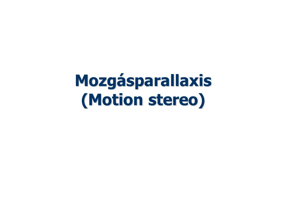 Mozgásparallaxis (Motion stereo)
