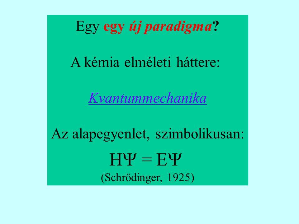 H = E Egy egy új paradigma A kémia elméleti háttere:
