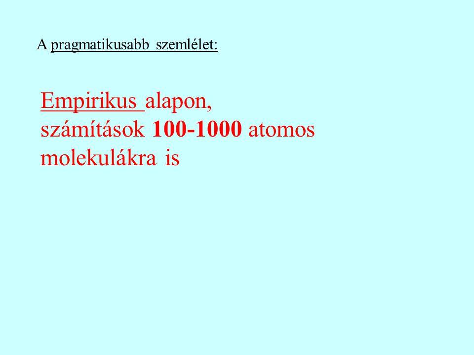 számítások 100-1000 atomos molekulákra is