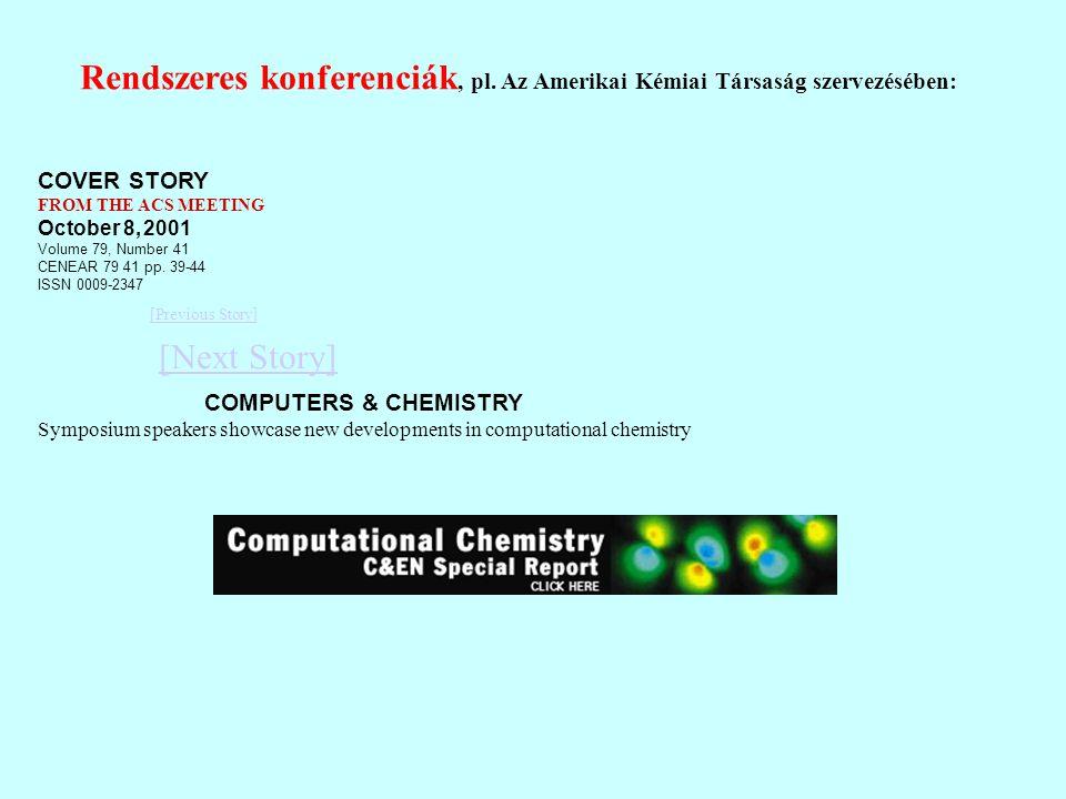 Rendszeres konferenciák, pl. Az Amerikai Kémiai Társaság szervezésében: