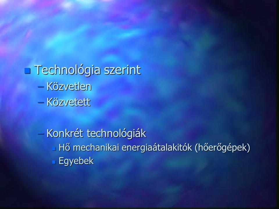 Technológia szerint Közvetlen Közvetett Konkrét technológiák