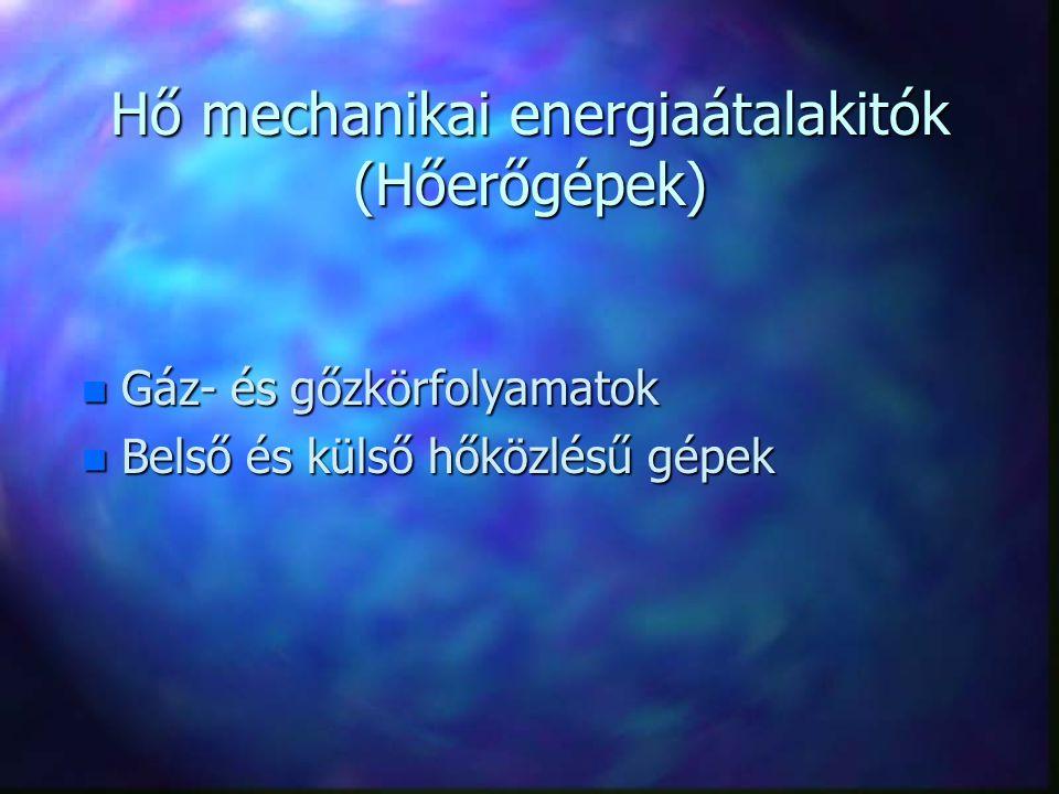 Hő mechanikai energiaátalakitók (Hőerőgépek)