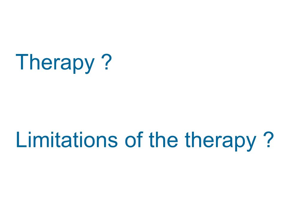 Therapy Limitations of the therapy
