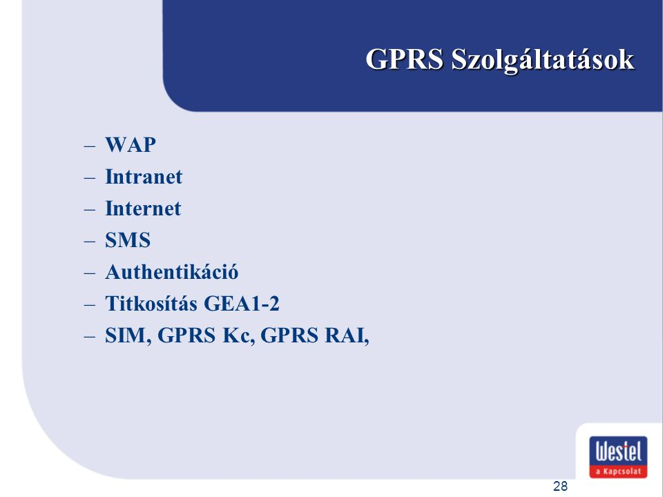 GPRS Szolgáltatások WAP Intranet Internet SMS Authentikáció