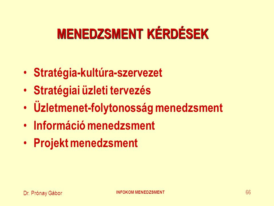 MENEDZSMENT KÉRDÉSEK Stratégia-kultúra-szervezet