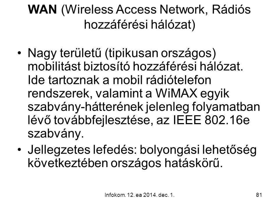 WAN (Wireless Access Network, Rádiós hozzáférési hálózat)