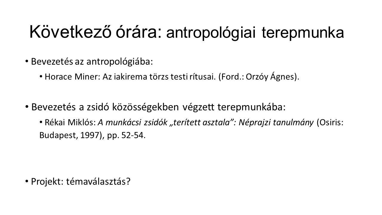 Következő órára: antropológiai terepmunka