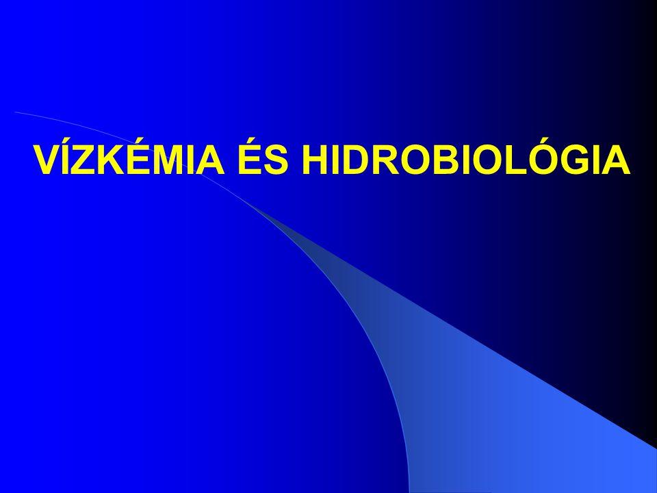 VÍZKÉMIA ÉS HIDROBIOLÓGIA