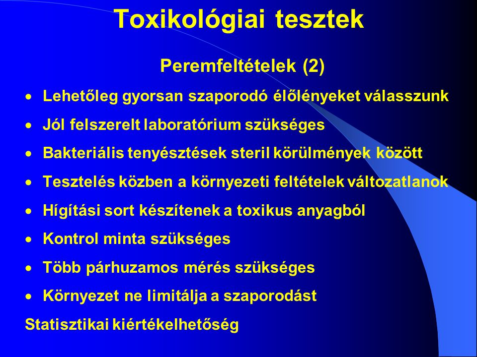 Toxikológiai tesztek Peremfeltételek (2)