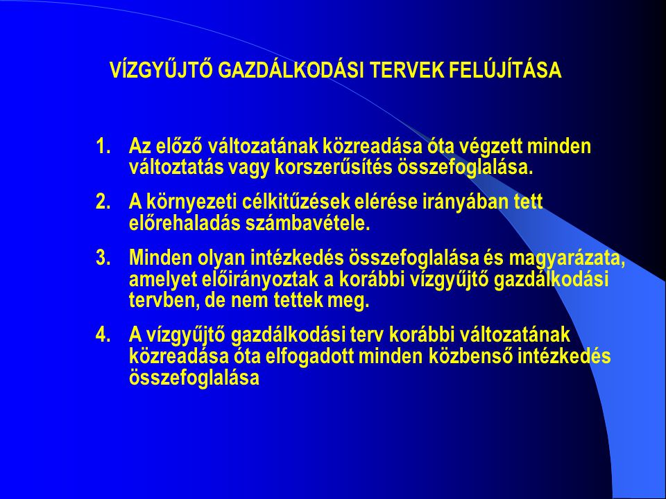 VÍZGYŰJTŐ GAZDÁLKODÁSI TERVEK FELÚJÍTÁSA