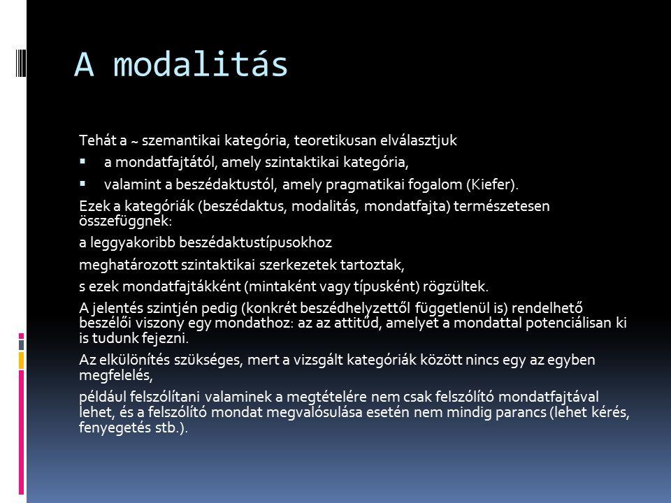A modalitás Tehát a ~ szemantikai kategória, teoretikusan elválasztjuk