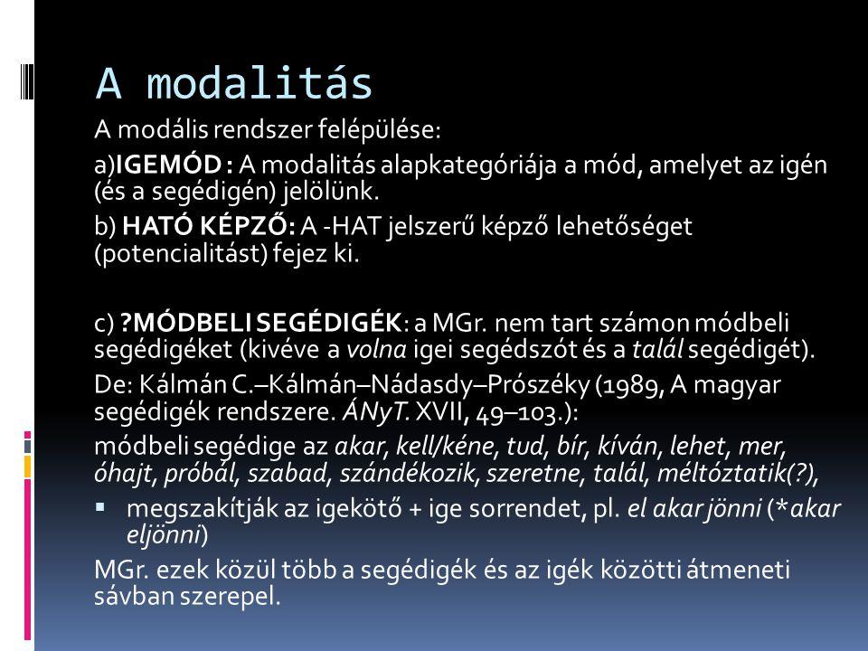 A modalitás A modális rendszer felépülése: