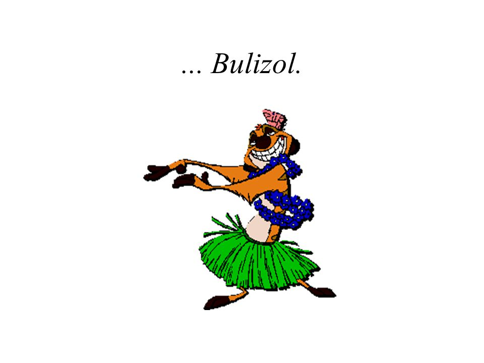 ... Bulizol.