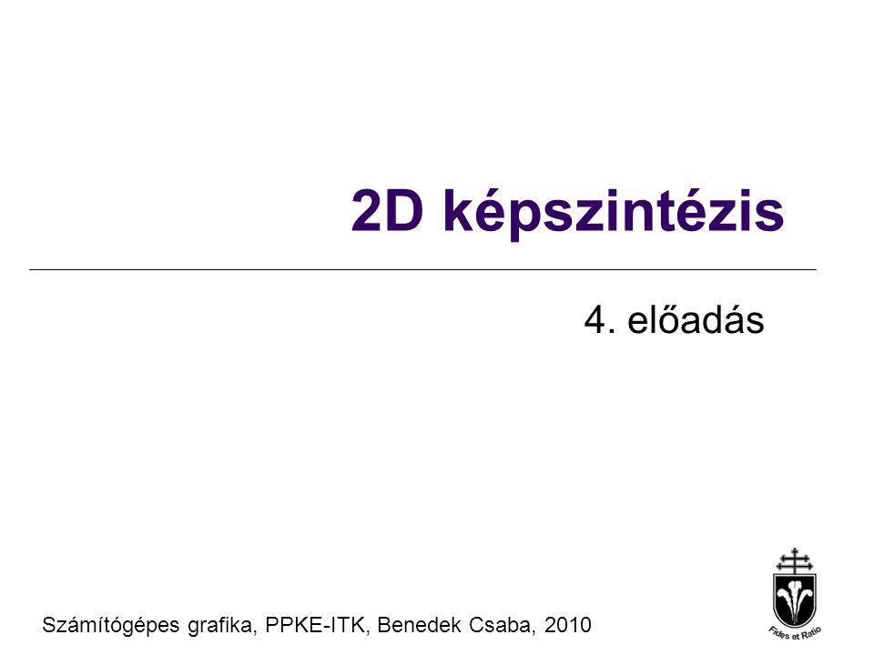 Számítógépes grafika, PPKE-ITK, Benedek Csaba, 2010