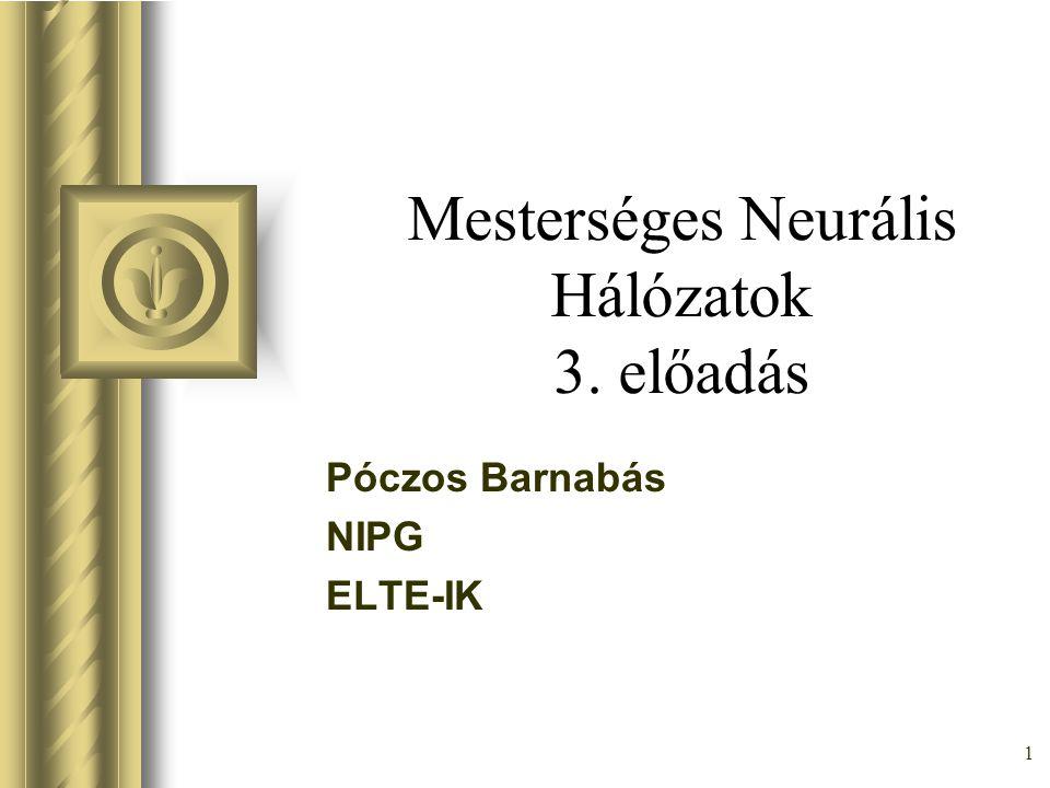 Mesterséges Neurális Hálózatok 3. előadás