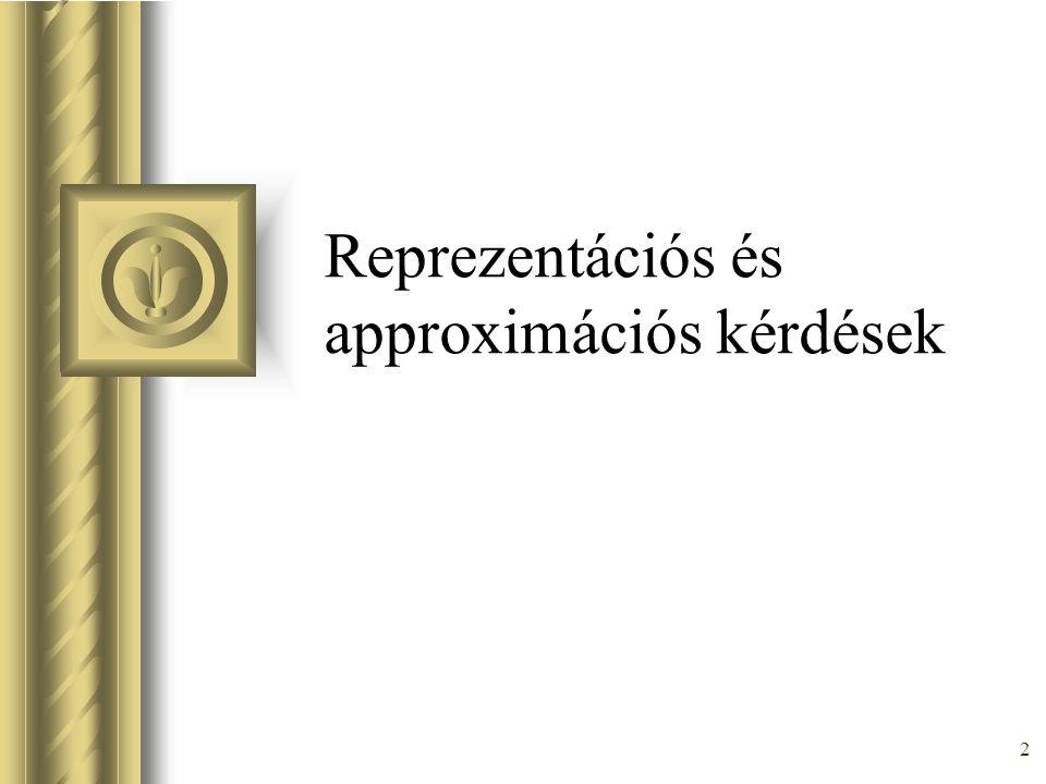 Reprezentációs és approximációs kérdések
